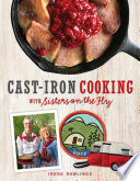 Cast Iron Cooking with Sisters on the Fly