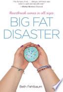 Big Fat Disaster