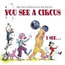 You See a Circus, I See#