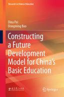 Constructing a Future Development Model for China   s Basic Education