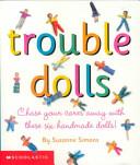Trouble Dolls