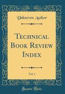 Technical Book Review Index Vol 1 Classic Reprint