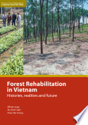 Forest Rehabilitation in Vietnam: Histories, Realities, and Future