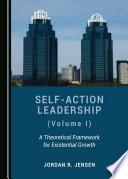 Self-Action Leadership (Volume I)