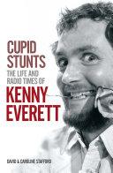 Cupid Stunts:The Life & Radio Times Of Kenny Everett