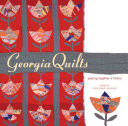 Georgia Quilts: Piecing Together a History