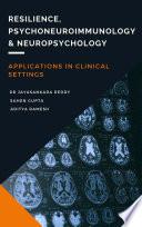Resilience, Psychoneuroimmunology, Neuropsychology