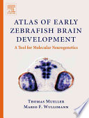 Atlas of Early Zebrafish Brain Development Book