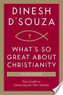 What s So Great about Christianity Study Guide
