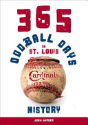 365 Oddball Days in St  Louis Cardinals History
