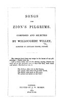 Songs for Zion's Pilgrims. Composed and selected by W. Willey