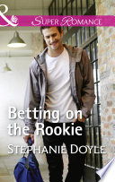 Betting On The Rookie  Mills   Boon Superromance   The Bakers of Baseball  Book 3