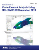 Introduction to Finite Element Analysis Using SOLIDWORKS Simulation 2019