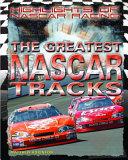 The Greatest NASCAR Tracks