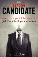 Pdf The Leading Candidate - How to ace your interview and get the job of your dreams