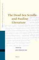 The Dead Sea Scrolls and Pauline Literature