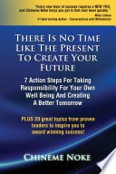 There Is No Time Like The Present To Create Your Future Book