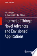 Internet of Things  Novel Advances and Envisioned Applications