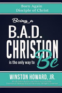 Being a B.a.d. Christian Is the Only Way to Be! ebook