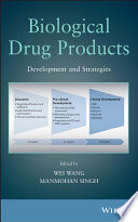 """""""Biological Drug Products: Development and Strategies"""" by Wei Wang, Manmohan Singh"""