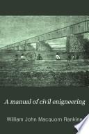 A Manual of Civil Enigneering