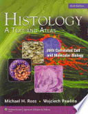Histology  : A Text and Atlas : with Correlated Cell and Molecular Biology