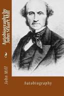 Autobiography by John Stuart Mill