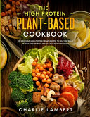 The High Protein Plant Based Cookbook