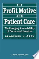 The Profit Motive And Patient Care