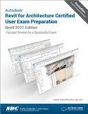 Autodesk Revit for Architecture Certified User Exam Preparation  Revit 2021 Edition