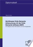 Nichtlineare Finite Elemente Untersuchung mit der Finite Elemente Software ANSYS