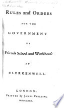 Rules and Orders for the government of Friends' School and Workhouse at Clerkenwell