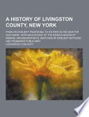 A History of Livingston County, New York; from Its Earliest Traditions, to Its Part in the War for Our Union