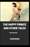 Free The Happy Prince and Other Tales Annotated Read Online
