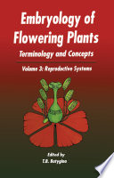 Embryology of Flowering Plants: Terminology and Concepts, Vol. 3