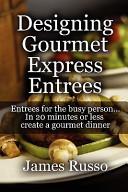 Designing Gourmet Express Entrees