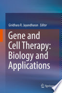 Gene and Cell Therapy  Biology and Applications