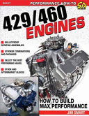 Ford 429 460 Engines  Htb Max Perf  How to Build Max Performance