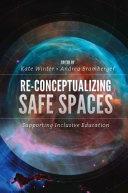 Re Conceptualizing Safe Spaces