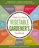 The Week-by-week Vegetable Gardener's Handbook