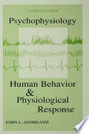 """""""Psychophysiology: Human Behavior & Physiological Response"""" by John L. Andreassi"""