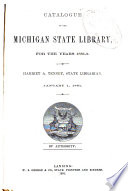 Catalogue of the Michigan State Library  for the Years 1881 2