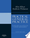 """Practical General Practice: Guidelines for Effective Clinical Management"" by Alex Khot, Andrew Polmear"