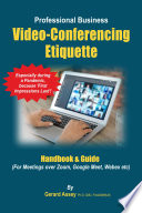 The Professional Business Video-Conferencing Etiquette Handbook & Guide