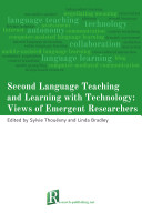 Second Language Teaching and Learning with Technology  Views of Emergent Researchers