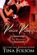 Venice Vampyr - the Beginning (Novellas 1 - 3)