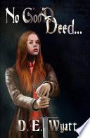 No Good Deed...
