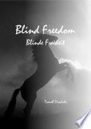 Blind Freedom - Blinde Freiheit