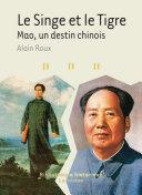 Pdf Le Singe et le Tigre - Mao, un destin chinois Telecharger