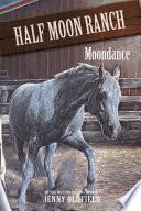 Horses Of Half Moon Ranch: 14: Moondance